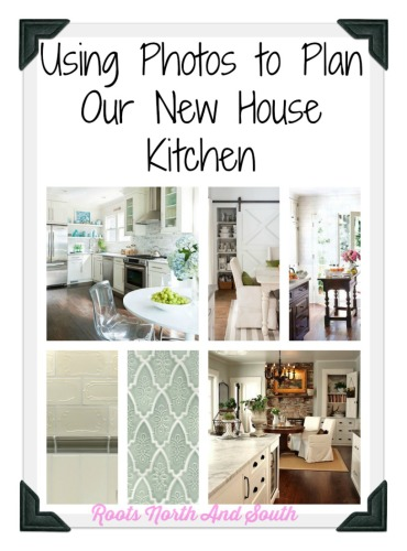 Using Photos to Plan a New House Kitchen