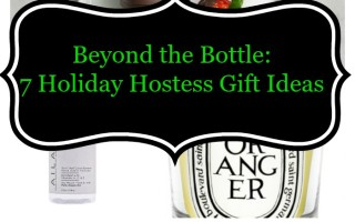 Beyond the Wine Bottle: Blogger's 7 Favorite Holiday Hostess Gifts